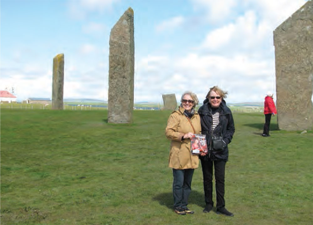 Pat Lucas and Kay Haislip took Monthly to the Standing Stones of Stenness, a Neolithic monument believed to be more  than 5,000 years old in the windswept Orkney Islands, Scotland.