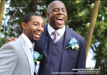 PERSONALIZE YOUR GROOMSMEN ATTIRE Many grooms and groomsmen are personalizing their looks with simple touches of color; for instance, Lakers purple.